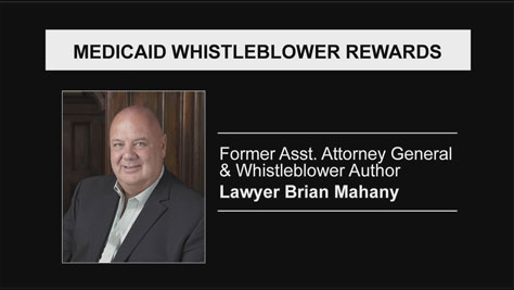 Whistleblower Lawyer Brian Mahany on Medicaid Fraud